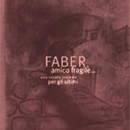 Faber amico fragile (CDs)