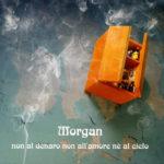 Non al denaro non all'amore né al cielo (Morgan)