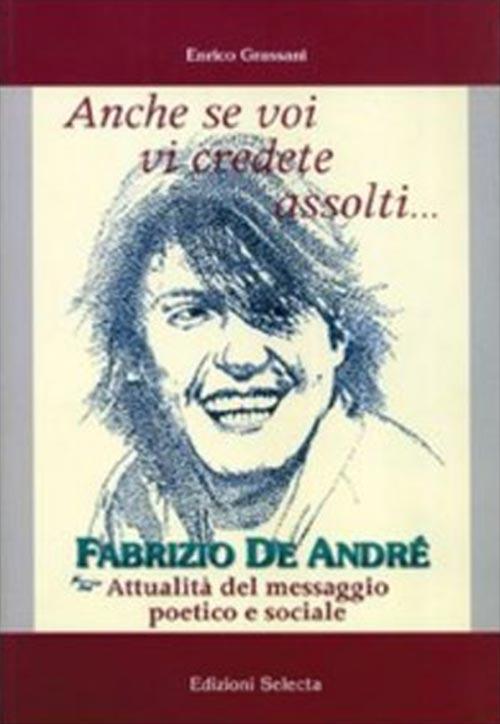 Anche se voi vi credete assolti. Enrico Grassani.