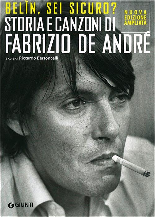 Belin, sei sicuro? Storia e canzoni di Fabrizio De André. Riccardo Bertoncelli.