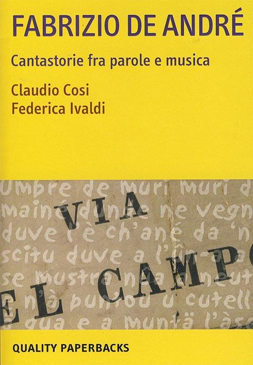 Fabrizio De André. Cantastorie fra parole e musica. Claudio Cosi e Federica Ivaldi.