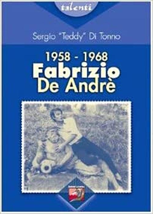 Fabrizio De André, 1958-1968. Sergio Teddy Di Tonno.