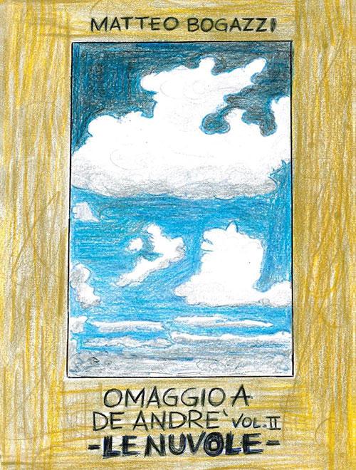 Omaggio a De André. Vol II. Le nuvole. Matteo Bogazzi.