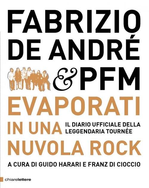 Fabrizio De André & PFM. Evaporati in una nuvola rock. Guido Harari e Franz Di Cioccio.