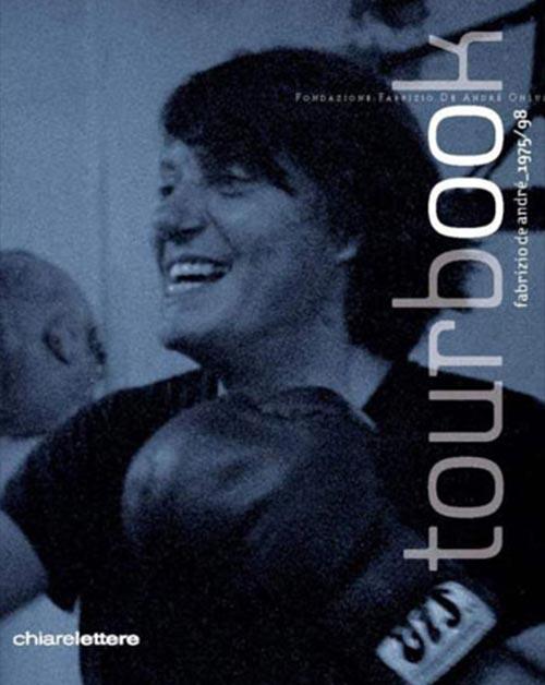 Tourbook. Fabrizio De André 1975-98. Curato da Elena Valdini.