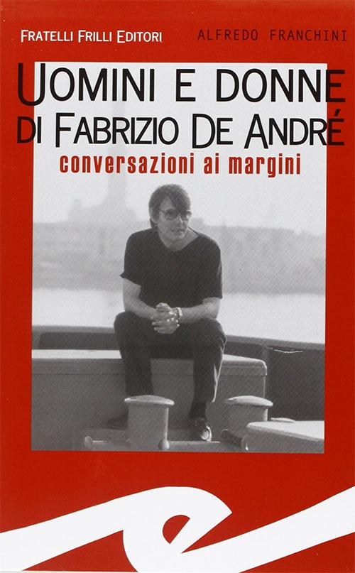 Uomini e donne di Fabrizio De André. Alfredo Franchini.