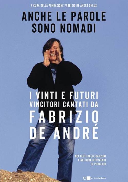 Anche le parole sono nomadi. I vinti e futuri vincitori cantati da Fabrizio De André. Fondazione De André Onlus.