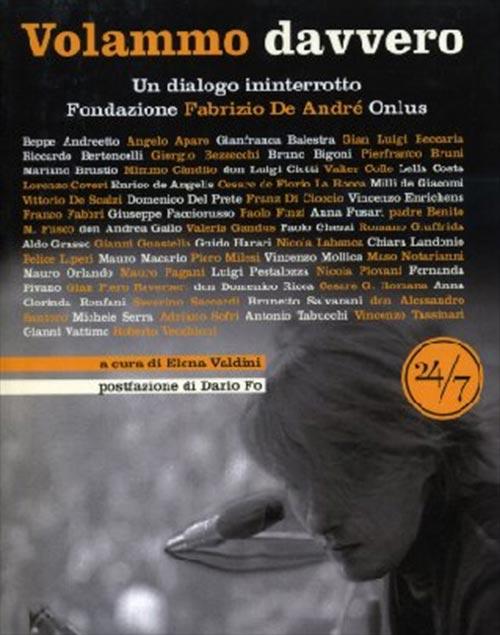 Volammo davvero. Un dialogo ininterrotto. A cura di Elena Valdini.
