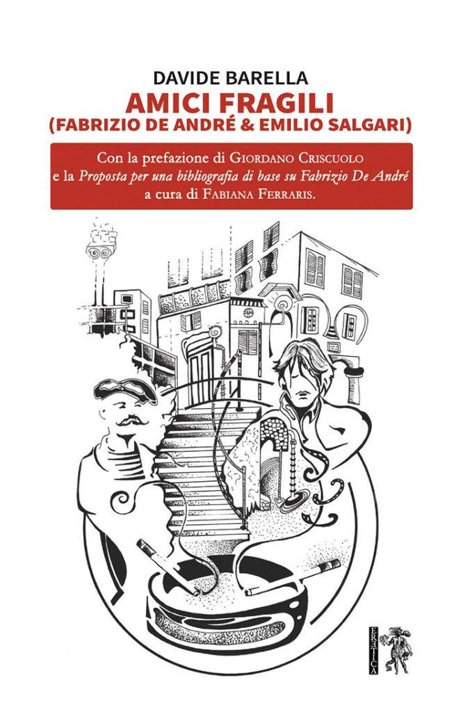 Amici fragili (Fabrizio De André & Emilio Salgari) [978-8833441283]