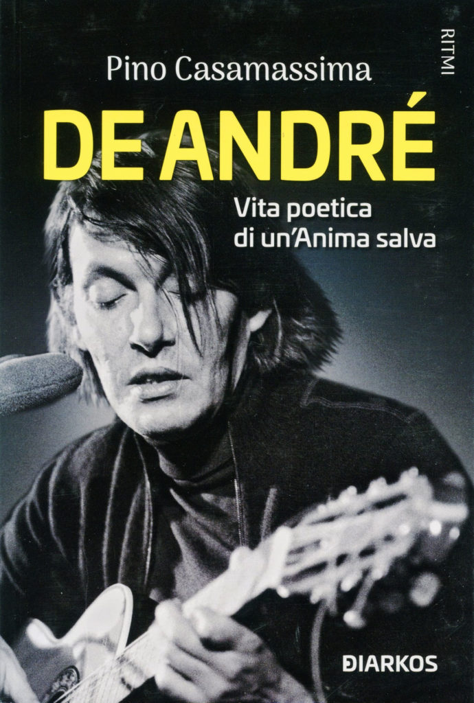 De André. Vita poetica di un'anima salva.